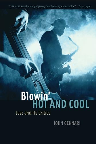 Blowin' Hot and Cool: Jazz and Its Critics (Paperback)