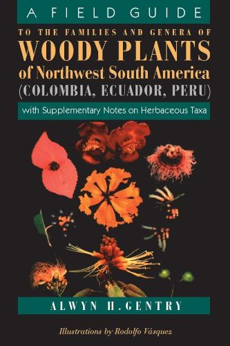 A Field Guide to the Families and Genera of Woody Plants of Northwest South America (Columbia, Ecuador, Peru) (Paperback)