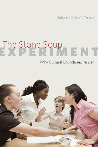 The Stone Soup Experiment: Why Cultural Boundaries Persist (Paperback)