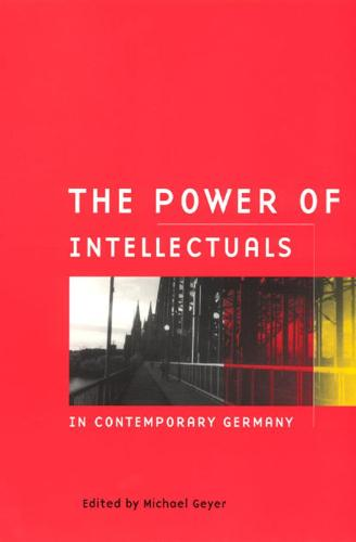 The Power of Intellectuals in Contemporary Germany (Hardback)