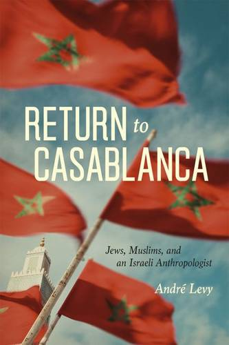 Return to Casablanca: Jews, Muslims, and an Israeli Anthropologist (Paperback)