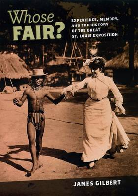 Whose Fair?: Experience, Memory, and the History of the Great St. Louis Exposition (Hardback)