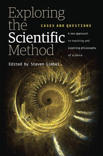 Exploring the Scientific Method: Cases and Questions (Hardback)