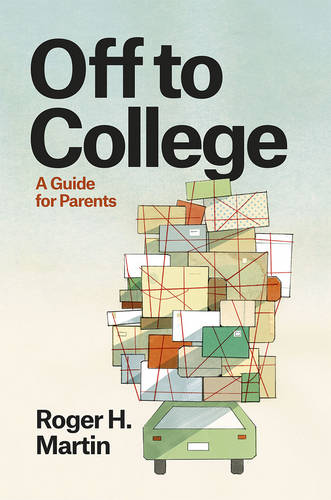 Off to College: A Guide for Parents - Chicago Guides to Academic Life (Hardback)