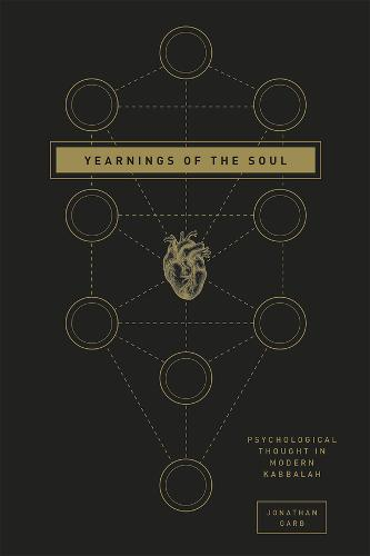 Yearnings of the Soul: Psychological Thought in Modern Kabbalah (Hardback)