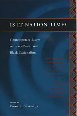 Is it Nation Time?: Contemporary Essays on Black Power and Black Nationalism (Paperback)