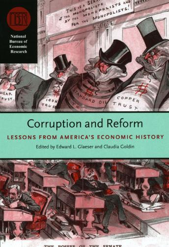 Corruption and Reform: Lessons from America's Economic History - National Bureau of Economic Research Conference Report (Paperback)