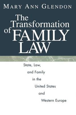 The Transformation of Family Law: State Law and Family in the United States and Western Europe (Paperback)