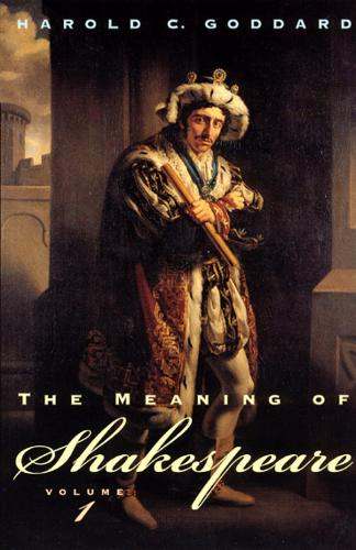 The Meaning of Shakespeare: v. 1 - Phoenix Books (Paperback)