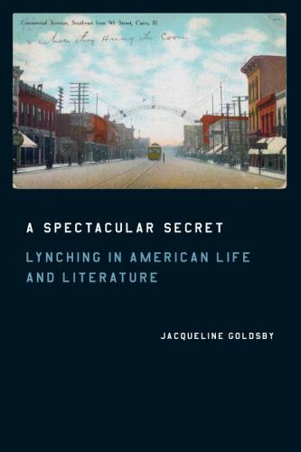 A Spectacular Secret: Lynching in American Life and Literature (Hardback)