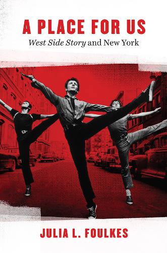 A Place for Us: West Side Story and New York (Hardback)