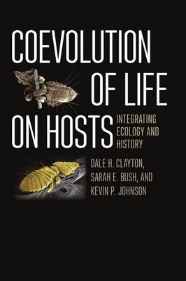 Coevolution of Life on Hosts: Integrating Ecology and History - Interspecific Interactions (Paperback)
