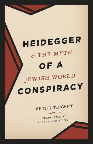 Heidegger and the Myth of a Jewish World Conspiracy (Hardback)
