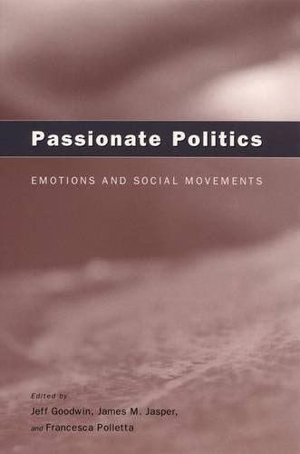 Passionate Politics - Emotions and Social Movements (Hardback)
