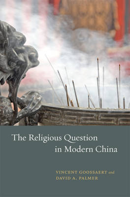 The Religious Question in Modern China (Hardback)
