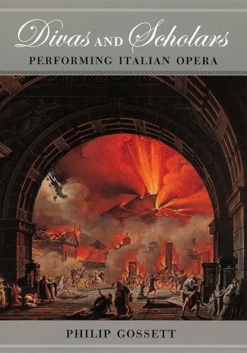 Divas and Scholars: Performing Italian Opera (Hardback)