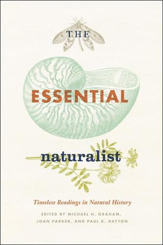 The Essential Naturalist: Timeless Readings in Natural History (Hardback)