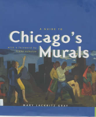 A Guide to Chicago's Murals (Hardback)