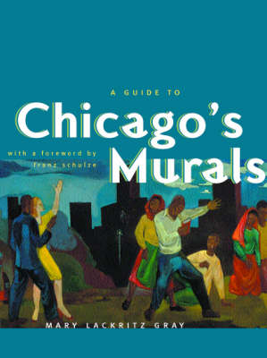 A Guide to Chicago's Murals (Paperback)