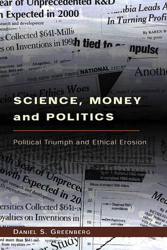 Science, Money and Politics: Political Triumph and Ethical Erosion (Hardback)