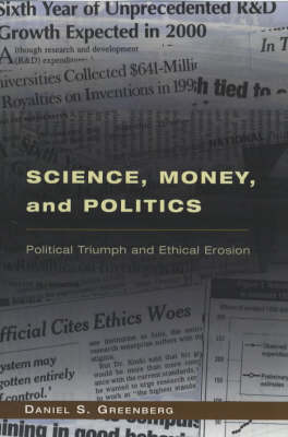 Science, Money and Politics: Political Triumph and Ethical Erosion (Paperback)