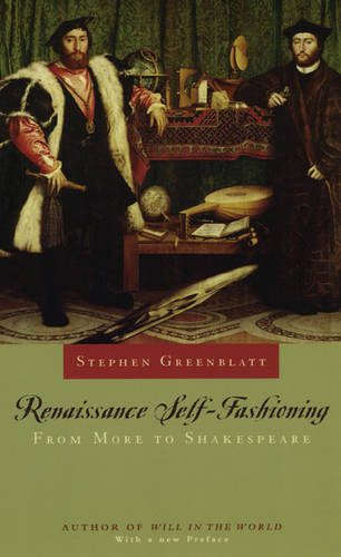 Renaissance Self-fashioning: From More to Shakespeare (Paperback)