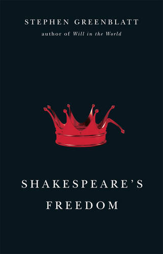 Shakespeare's Freedom - The Rice University Campbell Lectures (Hardback)