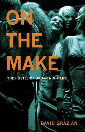 On the Make: The Hustle of Urban Nightlife (Paperback)