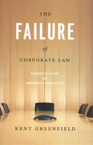The Failure of Corporate Law: Fundamental Flaws and Progressive Possibilities (Paperback)
