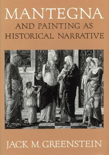 Mantegna and Painting as Historical Narrative (Hardback)