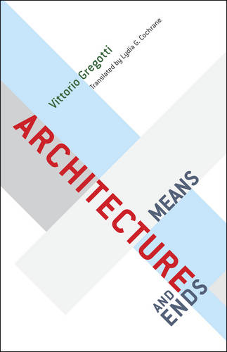 Architecture, Means and Ends (Hardback)