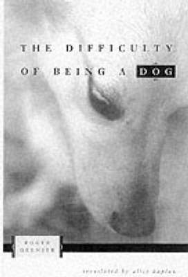 The Difficulty of Being a Dog (Hardback)