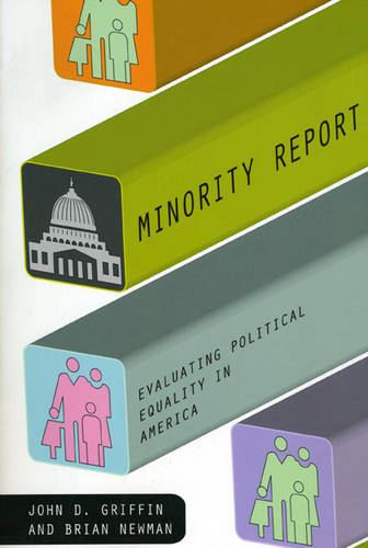 Minority Report: Evaluating Political Equality in America - American Politics & Political Economy S. (Paperback)