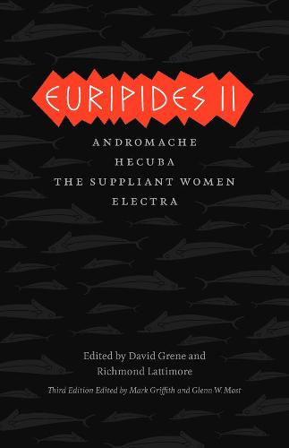Euripides II: Andromache, Hecuba, the Suppliant Women, Electra - Complete Greek Tragedies (Hardback)