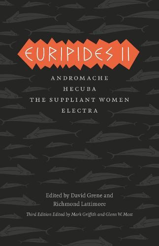 Euripides II: Andromache, Hecuba, the Suppliant Women, Electra - Complete Greek Tragedies (Paperback)