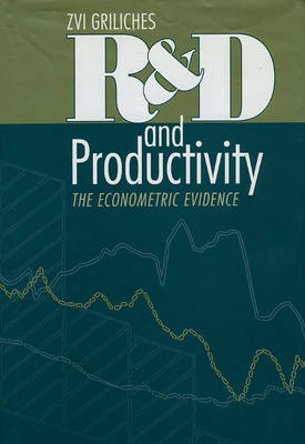 R & D and Productivity: The Econometric Evidence - National Bureau of Economic Research Conference Report (Hardback)