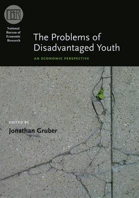 The Problems of Disadvantaged Youth: An Economic Perspective - National Bureau of Economic Research Conference Report (Hardback)
