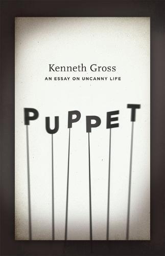 Puppet: An Essay on Uncanny Life (Hardback)