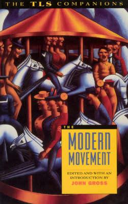 The Modern Movement: a TLS Companion - A TLS companion (Paperback)