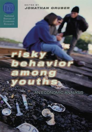 Risky Behavior Among Youths: An Economic Analysis - National Bureau of Economic Research Conference Report (Hardback)