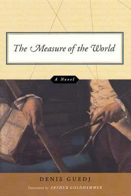 The Measure of the World: A Novel (Hardback)