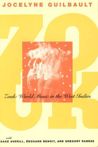 Zouk: World Music in the West Indies - Chicago Studies in Ethnomusicology