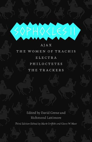 Sophocles II: Ajax, the Women of Trachis, Electra, Philoctetes, the Trackers - Complete Greek Tragedies (Hardback)