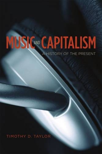 Music and Capitalism: A History of the Present - Big Issues in Music (Paperback)