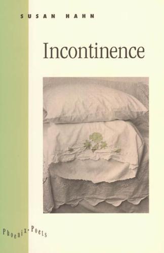 Incontinence - Phoenix Poets (Hardback)