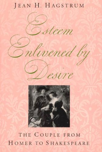 Esteem Enlivened by Desire: Couple from Homer to Shakespeare (Hardback)