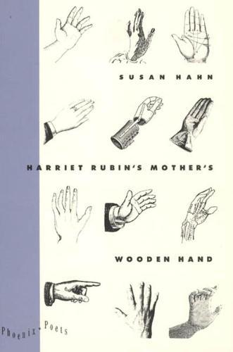 Harriet Rubin's Mother's Wooden Hand - Phoenix Poets (Hardback)