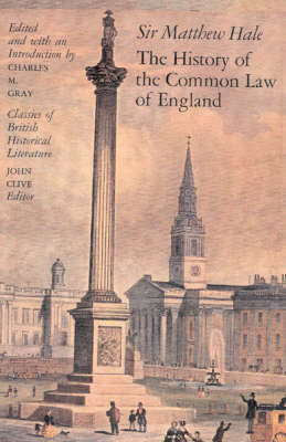 The History of the Common Law of England - Classics of British Historical Literature (Paperback)