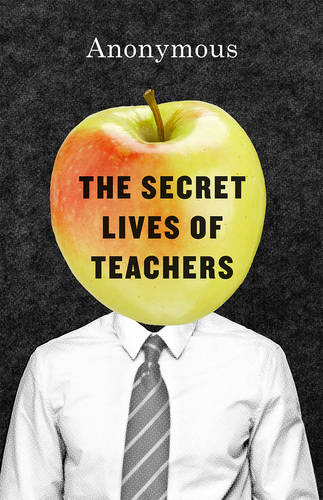 Secret Lives of Teachers (Hardback)