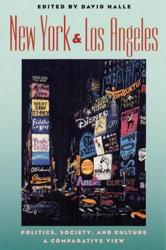 New York and Los Angeles: Politics, Society and Culture - A Comparative View (Hardback)